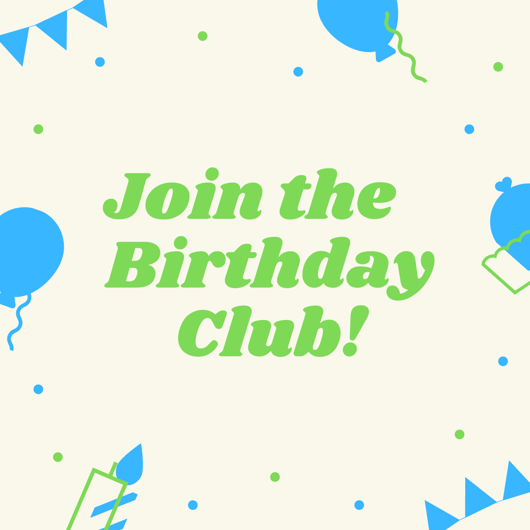 Join the Birthday Club!